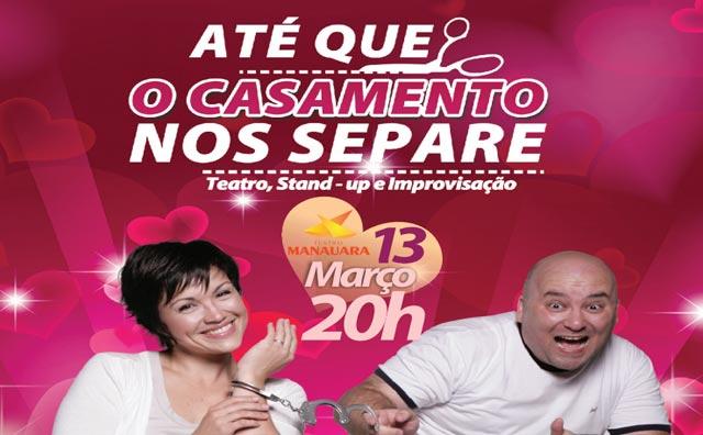"""""""Até que o casamento nos separe"""" no Teatro Manauara"""