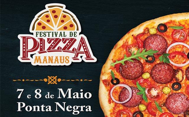 """Vem aí a 1ª edição do """"Festival de Pizza Manaus"""""""