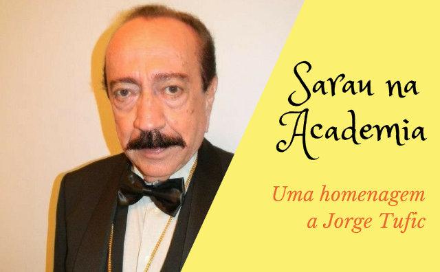 """""""Sarau na Academia"""" homenageia Jorge Tufic"""