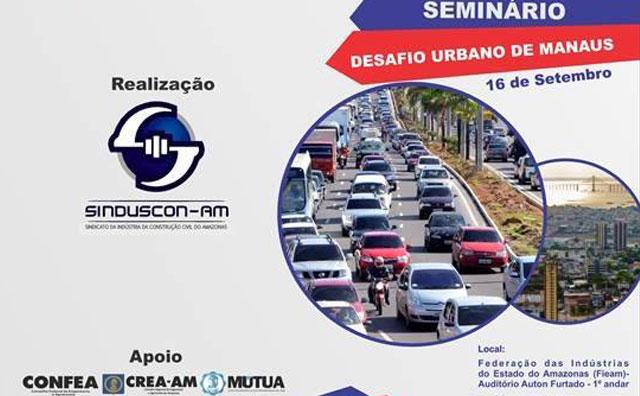 SINDUSCON-AM promove seminário sobre o desenvolvimento urbano