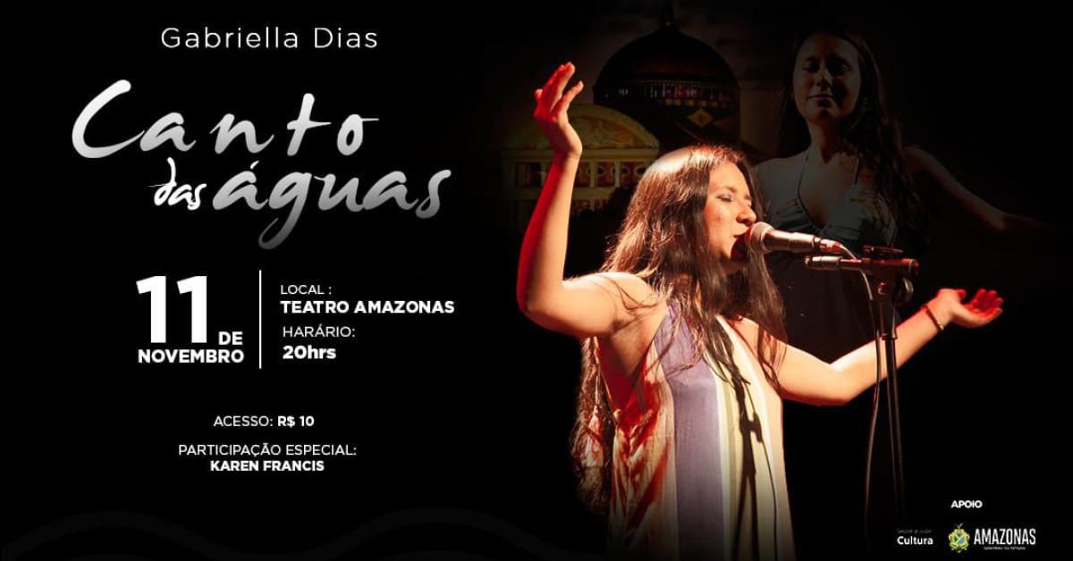 Teatro Amazonas recebe a estreia do show de Gabriella Dias, segunda-feira, dia 11