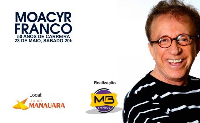 Moacyr Franco volta a Manaus para show musical especial