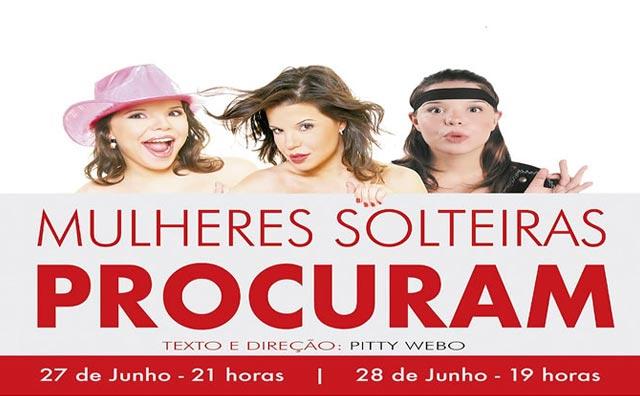 """""""Mulheres Solteiras Procuram"""" volta ao Teatro Manauara em junho"""
